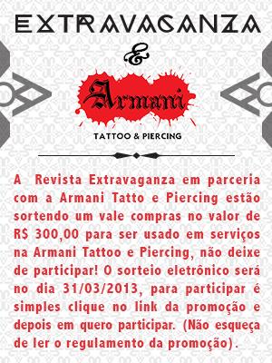 Promoção  Extravaganza & Armani Tattoo e Piercing ( BH/MG)