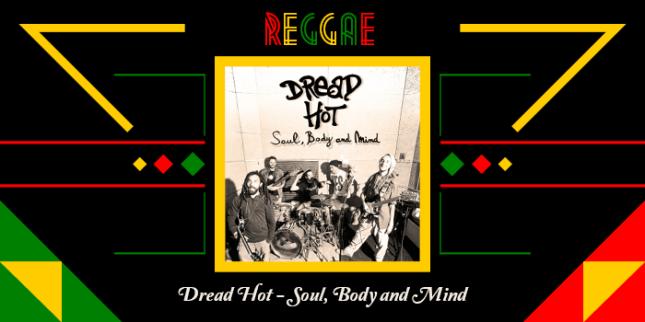 Dread Hot_Soul_Body
